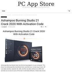 Ashampoo Burning Studio 21 Crack 2020 With Activation Code