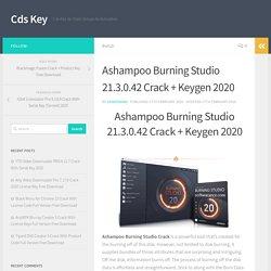 Ashampoo Burning Studio 21.3.0.42 Crack + Keygen 2020