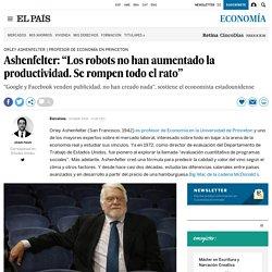 """Ashenfelter: """"Los robots no han aumentado la productividad. Se rompen todo elrato"""