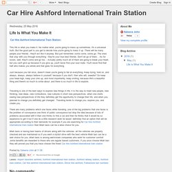 Car Hire Ashford International Train Station: Life Is What You Make It