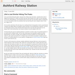 Ashford Railway Station: Life Is Just Similar Hiking The Peaks