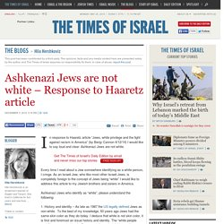 Ashkenazi Jews are not white – Response to Haaretz article