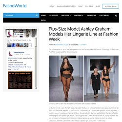 Ashley Graham Models Her Lingerie Line at Fashion Week