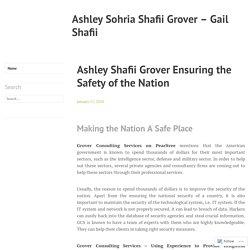 Ashley Shafii Grover Ensuring the Safety of the Nation – Ashley Sohria Shafii Grover – Gail Shafii