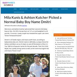 Mila Kunis & Ashton Kutcher Picked a Normal Baby Boy Name Dmitri Portwood