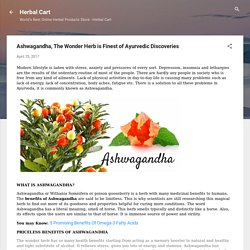 Ashwagandha, The Wonder Herb is Finest of Ayurvedic Discoveries