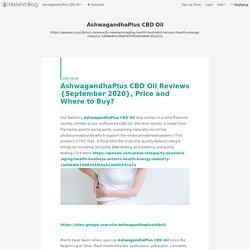AshwagandhaPlus CBD Oil Reviews {September 2020}, Price and Where to Buy? - AshwagandhaPlus CBD Oil