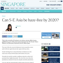 Can S-E Asia be haze-free by 2020?, Environment News