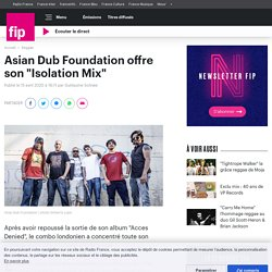 """Asian Dub Foundation offre son """"Isolation Mix"""""""