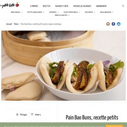 Pain Bao Buns, recette petits pains vapeur asiatique