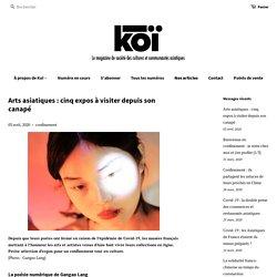Arts asiatiques: cinq expos à visiter depuis son canapé – Koï
