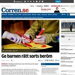 Ge barnen rätt sorts beröm - Åsikter - Corren.se - Nyheter Linköping Östergöt...