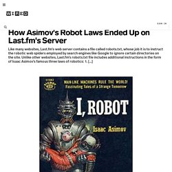 [2010] How Asimov's Robot Laws Ended Up on Last.fm's Server | Epicenter
