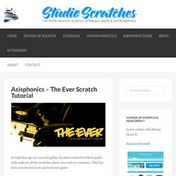 Asisphonics – The Ever Scratch Tutorial