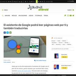 El asistente de Google podrá leer páginas web por ti y también traducirlas