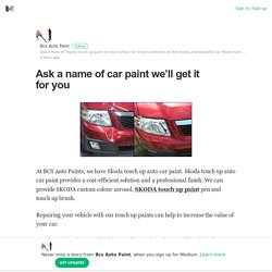 Ask a name of car paint we'll get it for you – Bcs Auto Paint – Medium