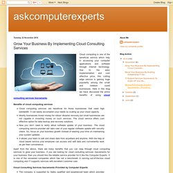 askcomputerexperts: Grow Your Business By Implementing Cloud Consulting Services