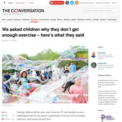 We asked children why they don't get enough exercise – here's what they said