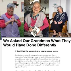 We Asked Our Grandmas What They Would Have Done Differently - VICE