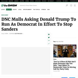 DNC Mulls Asking Donald Trump To Run As Democrat In Effort To Stop Sanders
