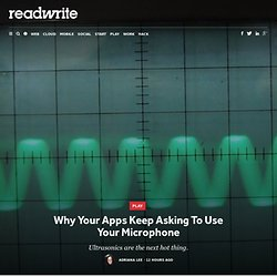 Why Your Apps Keep Asking To Use Your Microphone - ReadWrite