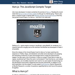 Asm.js: The JavaScript Compile Target