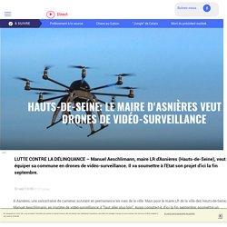 Hauts-de-Seine: le maire d'Asnières veut des drones de vidéo-surveillance - LCI