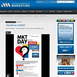 """: : Asociación Argentina de Marketing : : - """"VOLVER AL CLIENTE"""""""