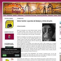 Asociación Cívica Ciudad de Badajoz: Mister barbie: Leyendas de Badajoz y tintes de pelo.