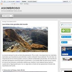 ASOMBROSO: Las minas más grandes del mundo