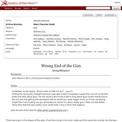 Wrong End of the Gun - ASongofSixpence - Sherlock