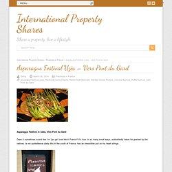 Asparagus Festival Uzes - Vers Pont du Gard - International Property Shares