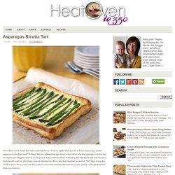 Heat Oven to 350: Asparagus Ricotta Tart