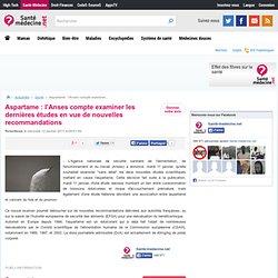 SANTE MEDECINE 12/01/11 Aspartame : l'Anses compte examiner les dernières études en vue de nouvelles recommandations