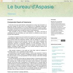 Le bureau d'Aspasie: Comprendre Daesh et l'islamisme