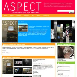 ASPECT: The Chronicle of New Media Art | ASPECT is a DVD publication