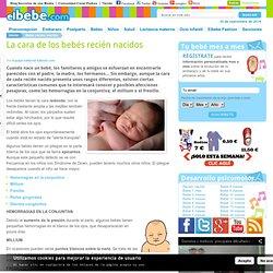 Aspecto físico del bebé. La cara de los bebés recién nacidos