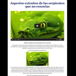 Aspectos extraños de las serpientes que no conocias