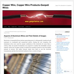 Aspects of Aluminium Wires and Their Details of Usages