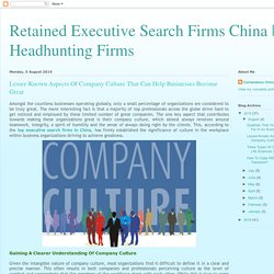 Lesser-Known Aspects Of Company Culture That Can Help Businesses Become Great - Cornerstone China