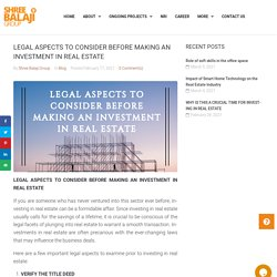 LEGAL ASPECTS TO CONSIDER BEFORE MAKING AN INVESTMENT IN REAL ESTATE