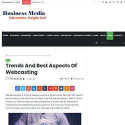 Trends And Best Aspects Of Webcasting - Business Media Group
