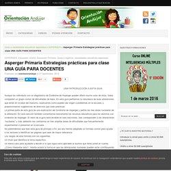 Asperger Primaria Estrategias prácticas para clase UNA GUÍA PARA DOCENTES