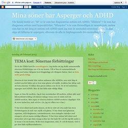 Mina söner har Asperger och ADHD: TEMA kost: Sönernas förbättringar
