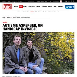 Autisme Asperger, un handicap invisible - Autisme Asperger, un handicap invisible