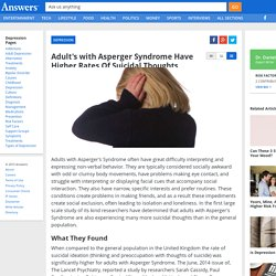 Adult's with Asperger Syndrome Have Higher Rates Of Suicidal Thoughts - Depression.Answers.com