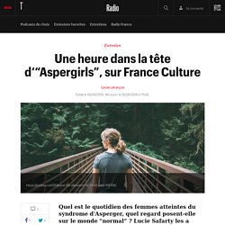 """Une heure dans la tête d'""""Aspergirls"""", sur France Culture"""