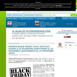 Offerte Black Friday 2016: tutti gli sconti e le occasioni aspettando il 25 novembre! [AGGIORNATO al 24 novembre 2016]