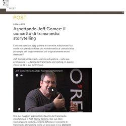 Aspettando Jeff Gomez: il concetto di transmedia storytelling