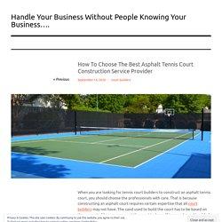 How To Choose The Best Asphalt Tennis Court Construction Service Provider